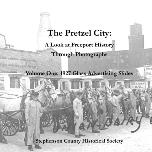 The Pretzel City: A Look at Freeport History Through Photographs (1927 Glass Advertising Slides) (Volume - Shops Freeport At