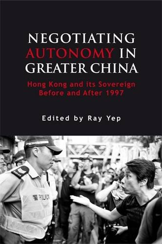 Read Online Negotiating Autonomy in Greater China: Hong Kong and Its Sovereign Before and After 1997 (Governance in Asia) PDF