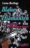 Blaue Diamanten: Leo Schwartz ... und die Morde in München