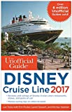 img - for The Unofficial Guide to Disney Cruise Line 2017 (Unofficial Guide to the Disney Cruise Line) book / textbook / text book