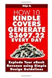 How 10 Kindle Covers Generate $3697. 22 Every Day, Stijn B., 1494430908