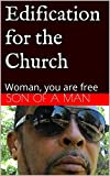 img - for Edification for the Church: Woman, you are free book / textbook / text book