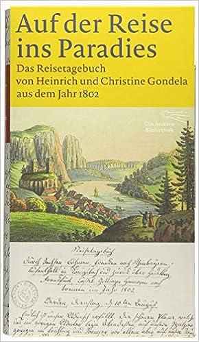 Auf der Reise ins Paradies: Das Reisetagebuch von Heinrich