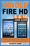 Kindle Fire HD 8 & 10 Guide: The Complete User