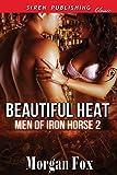 Beautiful Heat [Men of Iron Horse 2] (Siren Publishing Classic)