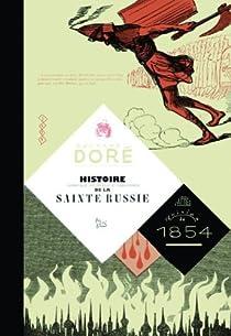 Histoire pittoresque, dramatique et caricaturale de la Sainte Russie  par Doré