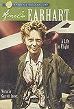 img - for Sterling Biographies?de?ed??ede??d???de?ed???de??d???: Amelia Earhart: A Life in Flight by Victoria Garrett Jones (2009-02-03) book / textbook / text book