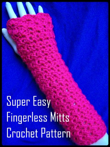 Super Easy Fingerless Mitts Crochet Pattern Kindle Edition By