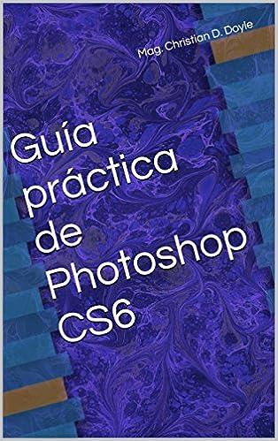 Guía práctica de Photoshop CS6