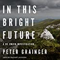 In This Bright Future: DC Smith Investigation Series, Book 5 Audiobook by Peter Grainger Narrated by Gildart Jackson