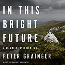 In This Bright Future: Dc Smith Investigation Series, Book 5