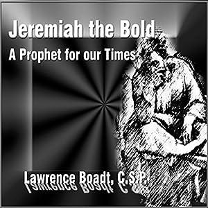 Jeremiah the Bold Speech