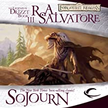 Sojourn: Legend of Drizzt: Dark Elf Trilogy, Book 3 Audiobook by R. A. Salvatore Narrated by Victor Bevine