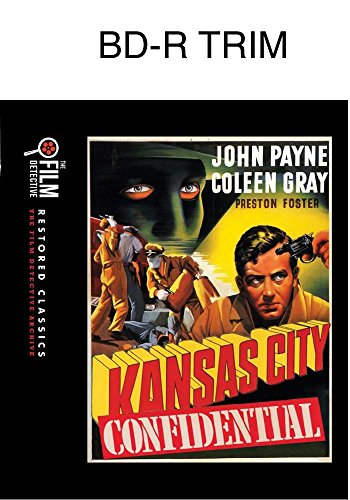 Kansas City Confidential (The Film Detective Restored Version) [Blu-ray]