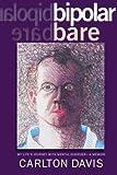 Bipolar Bare, Carlton Davis, 1439220700