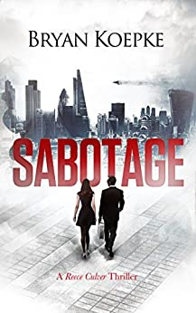 Sabotage (A Reece Culver Thriller - Book 2) by [Koepke, Bryan]