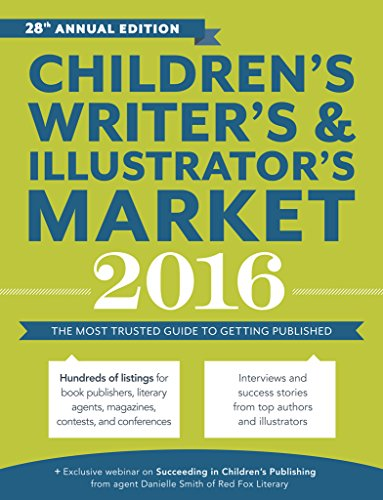 Children's Writer's & Illustrator's Market 2016: The Most Trusted Guide to Getting Published by Writer's Digest Books
