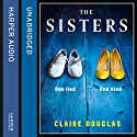 The Sisters Hörbuch von Claire Douglas Gesprochen von: Scarlett Mack