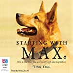 Starting with Max: How a Wise Stray Dog Gave Me Strength and Inspiration | Ying Ying