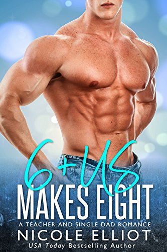 6+ Us Makes Eight: A Teacher and Single Dad Romance (Baby Makes Three) cover
