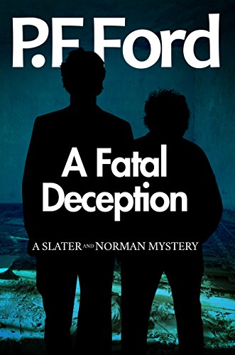 A Fatal Deception (Slater and Norman Mystery Series Book 11) by [Ford, P.F.]