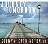 Journey to Tomorrow, Selwyn Carrington  MD, 1937844021