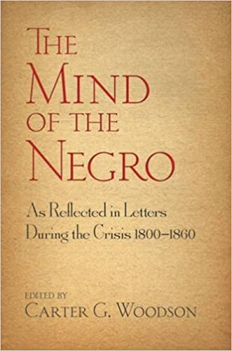 The Mind of the Negro As Reflected in Letters During the Crisis 1800-1860