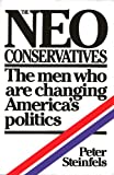 The Neo-Conservatives, Peter Steinfels, 0671226657