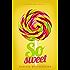 SO SWEET: A Sugar Baby Novella