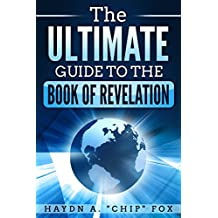The Ultimate Guide to the Book of Revelation