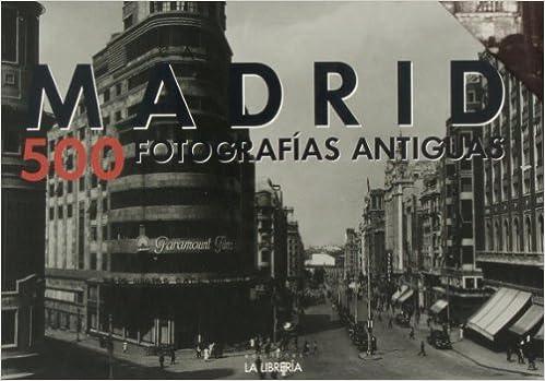 MADRID 500 FOTO.ANTIGUAS ESTUCHE LIBRERI: Vários Autores ...
