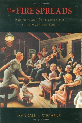 The Fire Spreads: Holiness and Pentecostalism in the American South