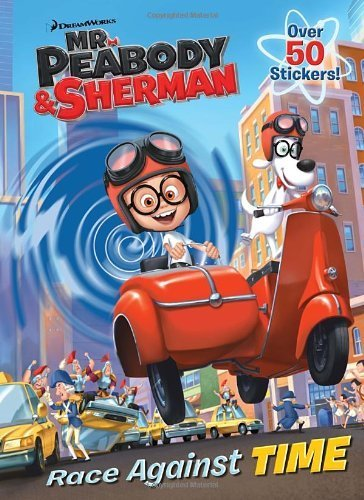 Race Against Time (Mr. Peabody & Sherman) (Super Color with Stickers) by Golden Books (2014-01-21) (The Art Of Mr Peabody And Sherman)