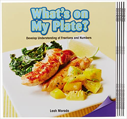 Download What's on My Plate?: Develop Understanding of Fractions and Numbers (Infomax Common Core Math Readers) PDF