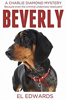 Beverly: Charlie Diamond Mystery 2 (Charlie Diamond Mysteries) by [Edwards, El]