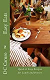 Easy Eats!: Quick & Easy Recipes for Lunch and Dinner