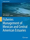 Fisheries Management of Mexican and Central American Estuaries, , 9401789169