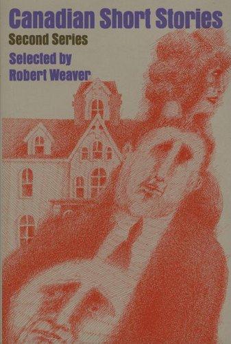 Canadian Short Stories: 2nd Series - Robert Weaver