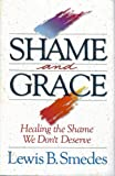 Shame and Grace, Lewis B. Smedes, 0060675217