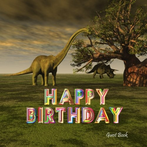 "Download Happy Birthday Guest Book: Dino Dinosaur Party Theme - Paperback 8.5"" x 8.5"" - Keepsake Memory Book - 50 Guest Sign In Pages - Gift Log / List pdf"