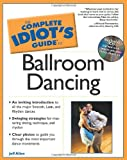 The Complete Idiot's Guide® to Ballroom Dancing, Jeff Allen, 0028643453