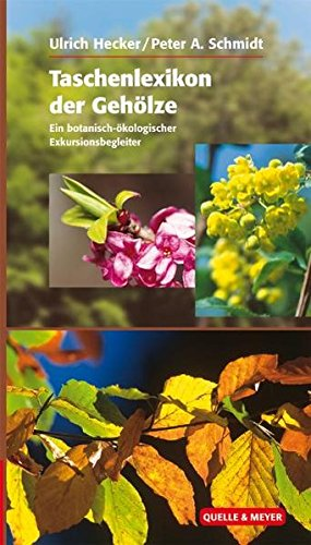 Taschenlexikon der Gehölze: Ein botanisch-ökologischer Exkursionsbegleiter