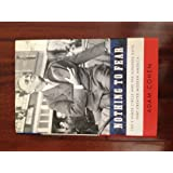 Nothing to Fear: FDR's Inner Circle and the Hundred Days That Created Modern Ame