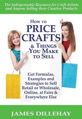 Amazon Com How To Price Crafts And Things You Make To Sell Ebook