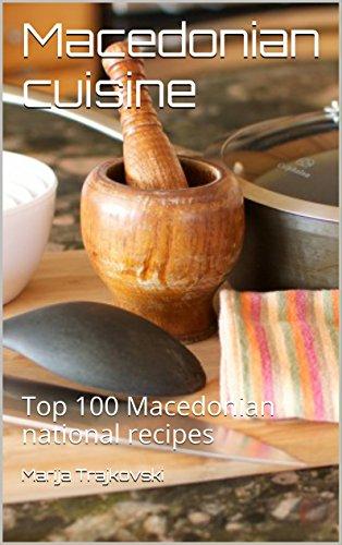 Macedonian cuisine: Top 100 Macedonian national recipes