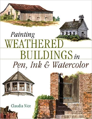 Painting Weathered Buildings in Pen, Ink & Watercolor by