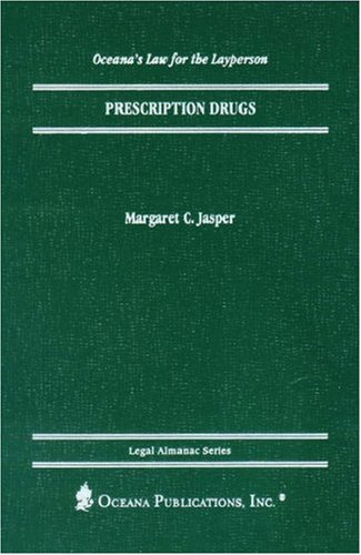 Prescription Drugs (Legal Almanac Series)