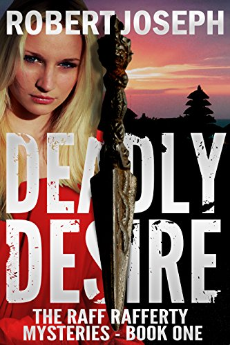 Book: Deadly Desire (Raff Rafferty Mystery Series Book 1) by Robert Joseph