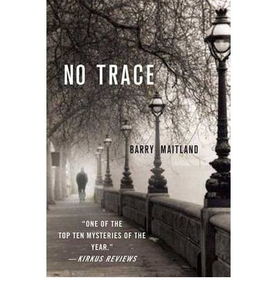 [ No Trace (Brock & Kolla Mysteries) [ NO TRACE (BROCK & KOLLA MYSTERIES) BY Maitland, Barry ( Author ) Aug-21-2007[ NO TRACE (BROCK & KOLLA MYSTERIES) [ NO TRACE (BROCK & KOLLA MYSTERIES) BY MAITLAND, BARRY ( AUTHOR ) AUG-21-2007 ] By Maitland, Barry ( Author )Aug-21-2007 Paperback PDF