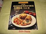 Betty Crocker's New Microwaving for One or Two, Betty Crocker Editors, 0130736856
